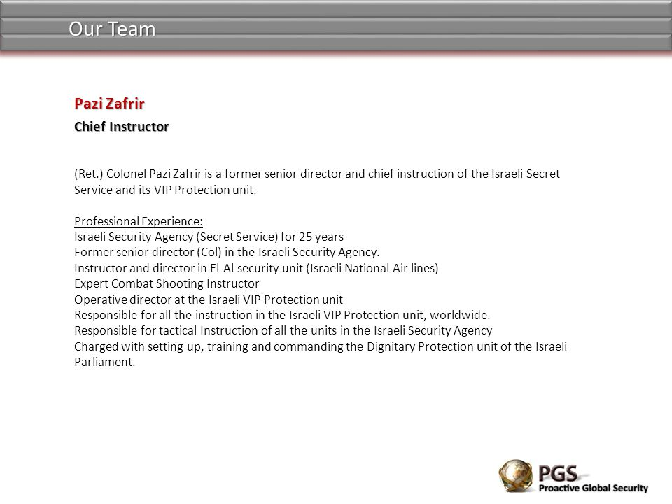 (Ret.) Colonel Pazi Zafrir is a former senior director and chief instruction of the Israeli Secret Service and its VIP Protection unit.