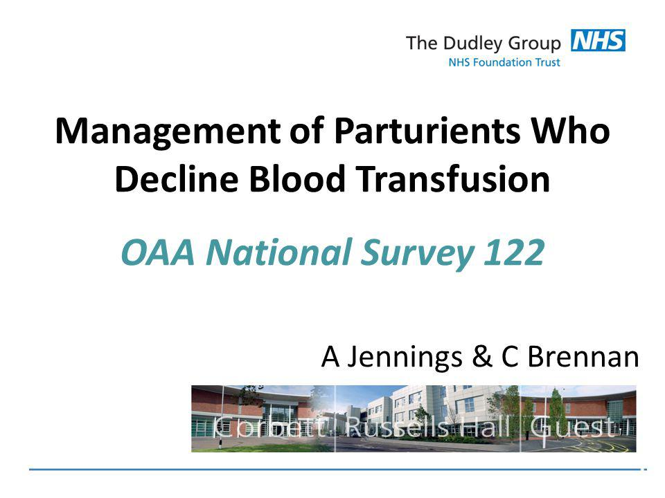 Management of Parturients Who Decline Blood Transfusion OAA National Survey 122 A Jennings & C Brennan
