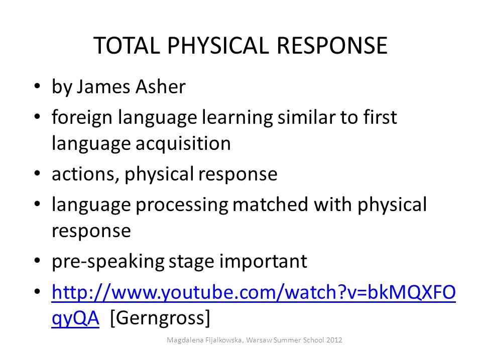 TOTAL PHYSICAL RESPONSE by James Asher foreign language learning similar to first language acquisition actions, physical response language processing