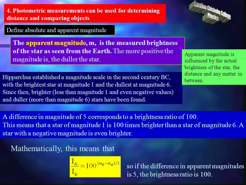 4. Photometric measurements can be used for determining distance and comparing objects Define absolute and apparent magnitude The apparent magnitude,
