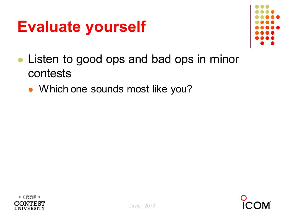 Listen to good ops and bad ops in minor contests Which one sounds most like you.