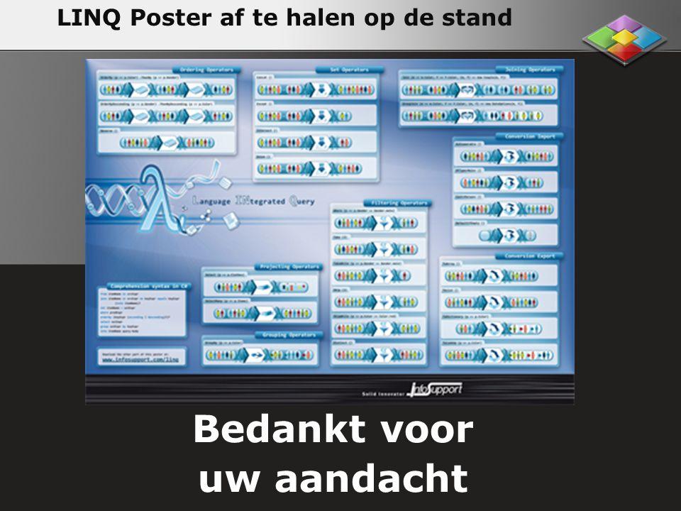 Bedankt voor uw aandacht LINQ Poster af te halen op de stand