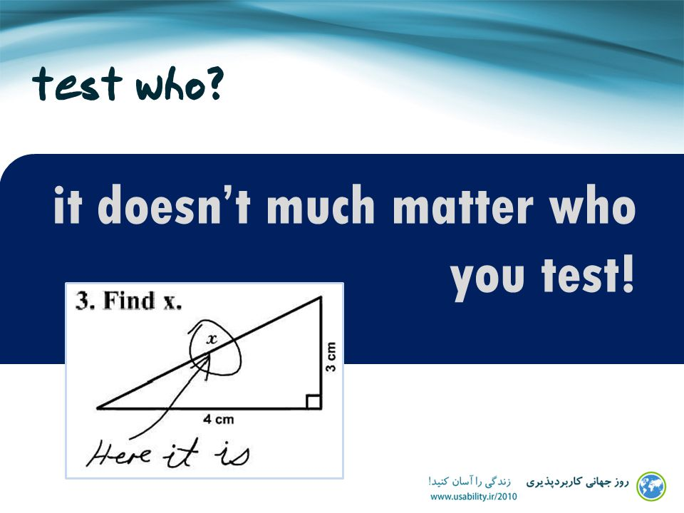 test who it doesnt much matter who you test!