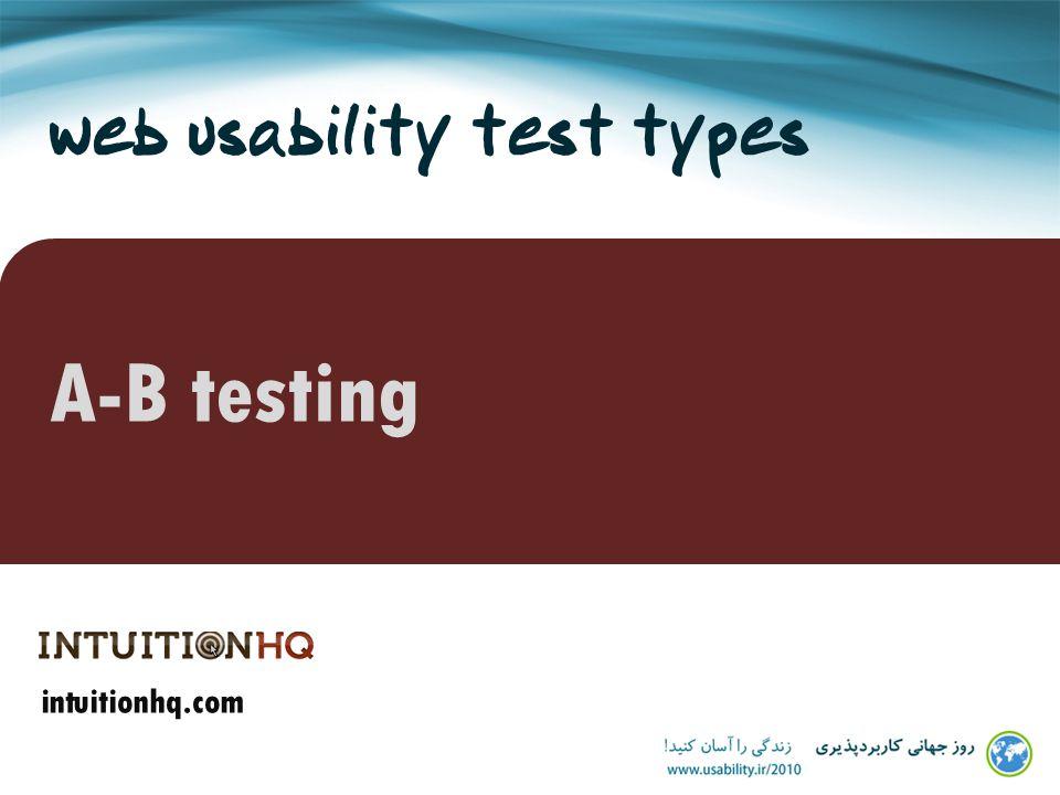 web usability test types A-B testing intuitionhq.com