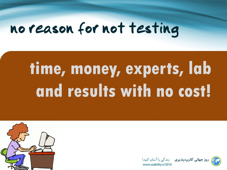 no reason for not testing time, money, experts, lab and results with no cost!