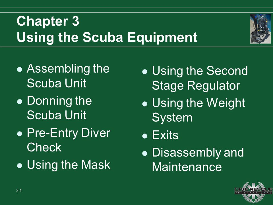 Chapter 3 Using the Scuba Equipment Assembling the Scuba Unit Donning the Scuba Unit Pre-Entry Diver Check Using the Mask Using the Second Stage Regul