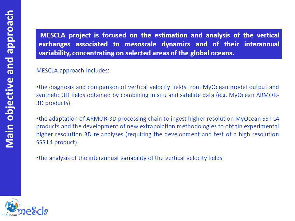 MESCLA approach includes: the diagnosis and comparison of vertical velocity fields from MyOcean model output and synthetic 3D fields obtained by combining in situ and satellite data (e.g.