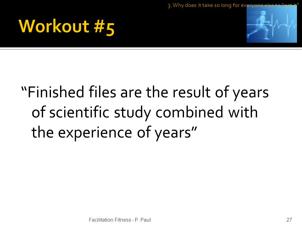 Finished files are the result of years of scientific study combined with the experience of years 27Facilitation Fitness - P.