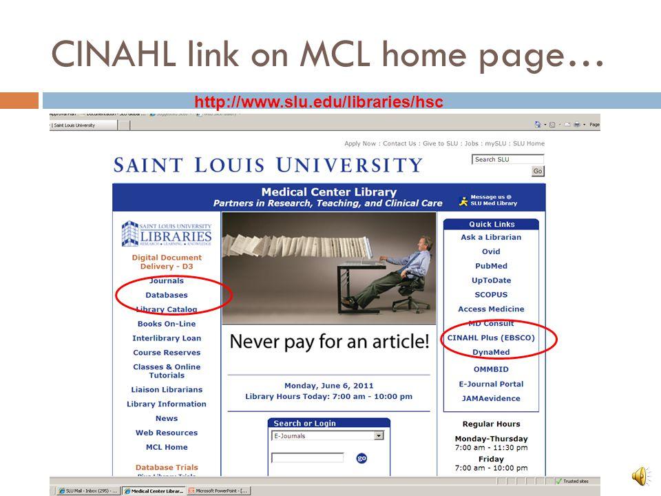 CINAHL link on MCL home page… http://www.slu.edu/libraries/hsc