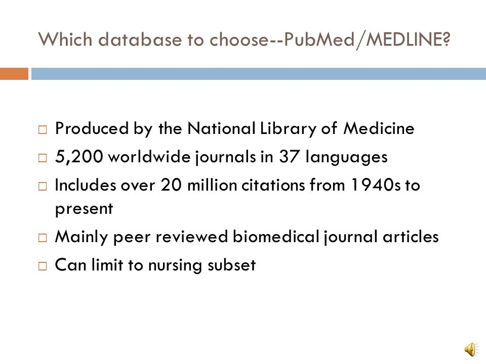 Which database to choose--PubMed/MEDLINE.