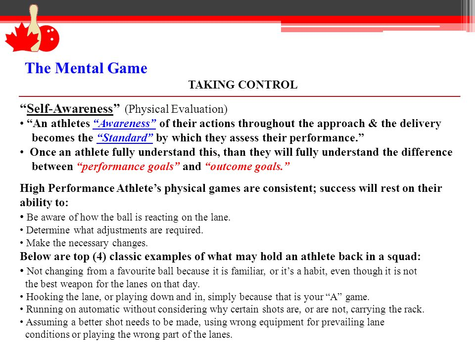 The Mental Game IMAGERY Mental Energy: One needs mental energy to be able to concentrate their attention and maintain good mental attitudes.