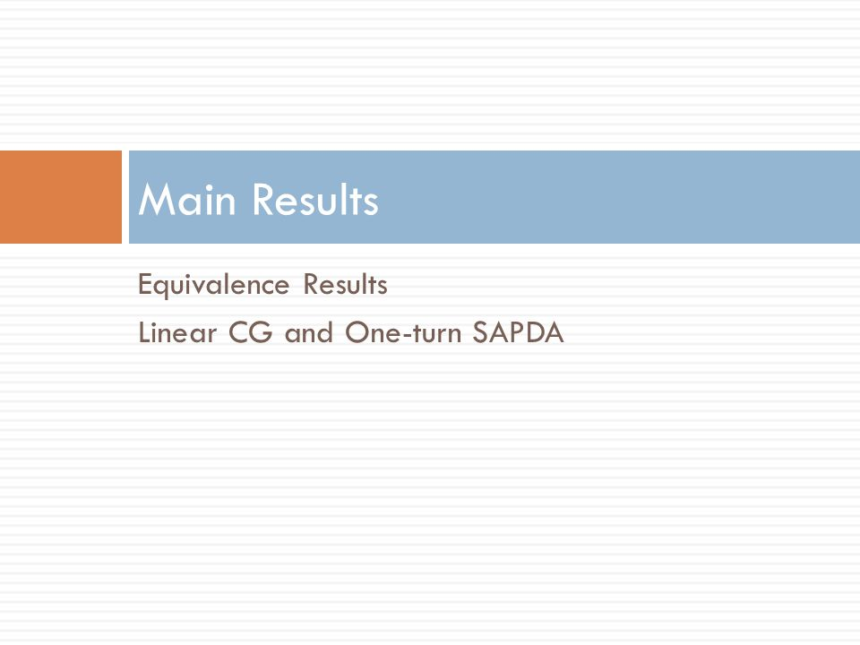 Equivalence Results Linear CG and One-turn SAPDA Main Results