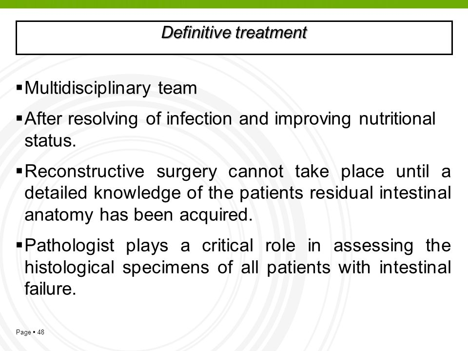 Page 48 Definitive treatment Multidisciplinary team After resolving of infection and improving nutritional status. Reconstructive surgery cannot take