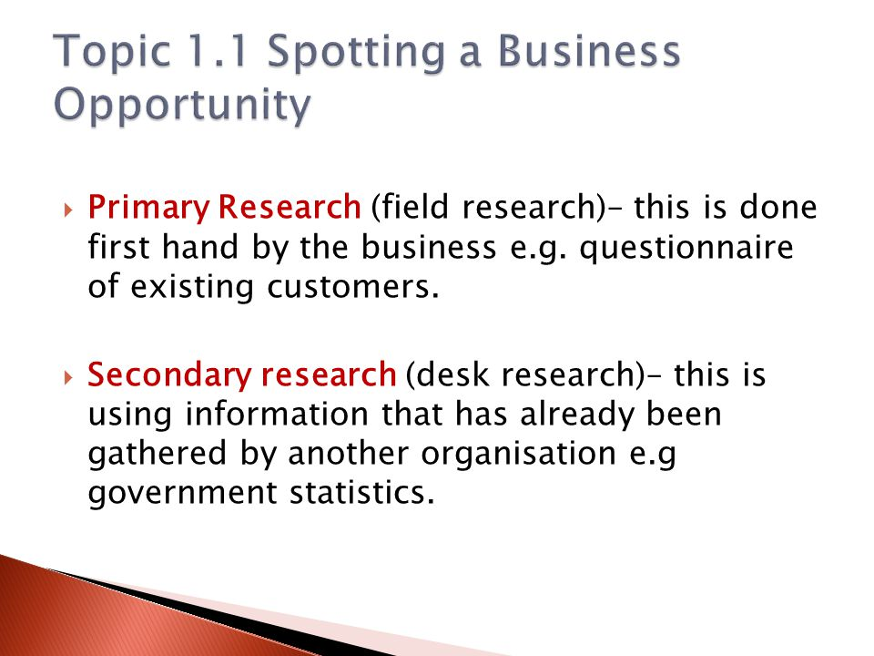Quantitative research – provides numbers that can be analysed e.