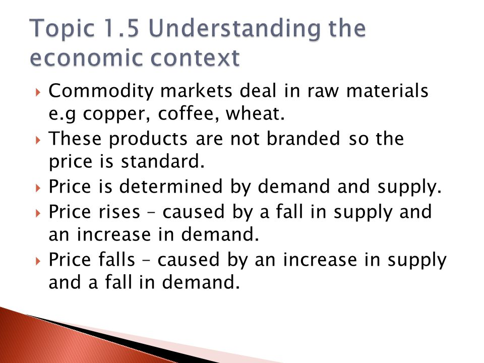 An increase in commodity prices increases costs to businesses.