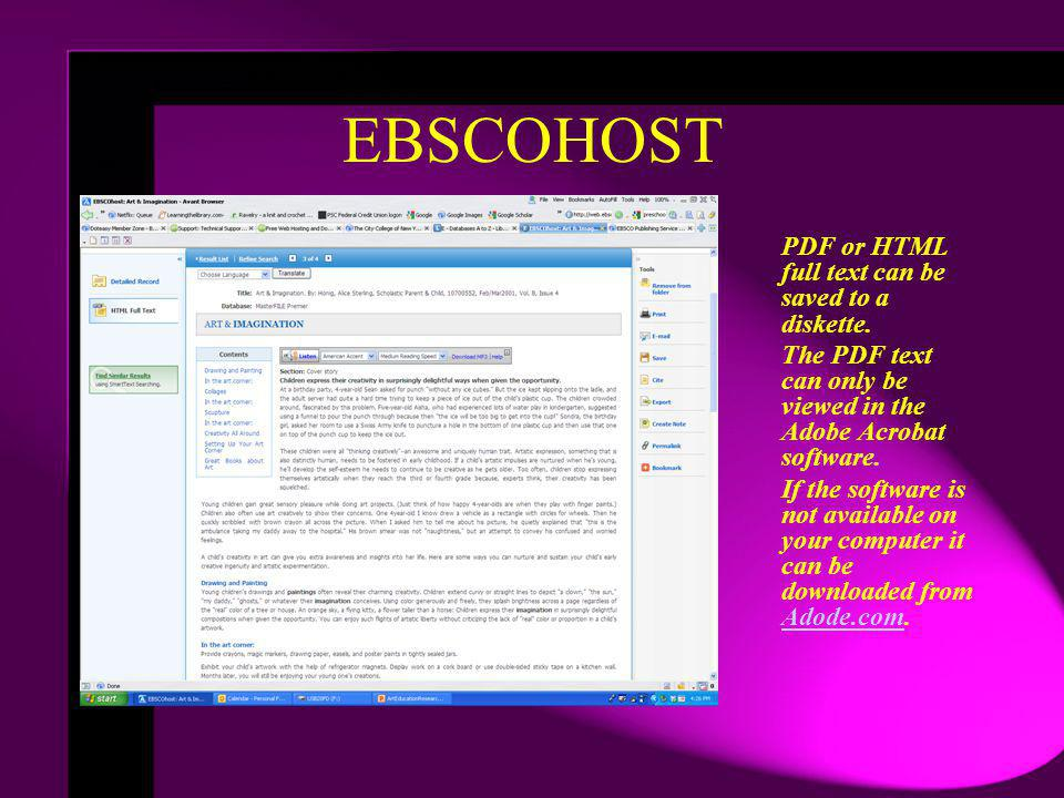EBSCOHOST PDF or HTML full text can be saved to a diskette.