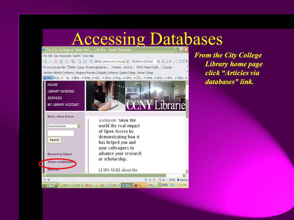 Accessing Databases From the City College Library home page click Articles via databases link.