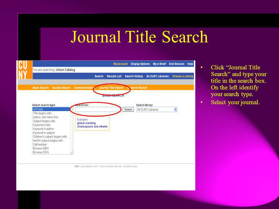 Click Journal Title Search and type your title in the search box. On the left identify your search type. Select your journal.
