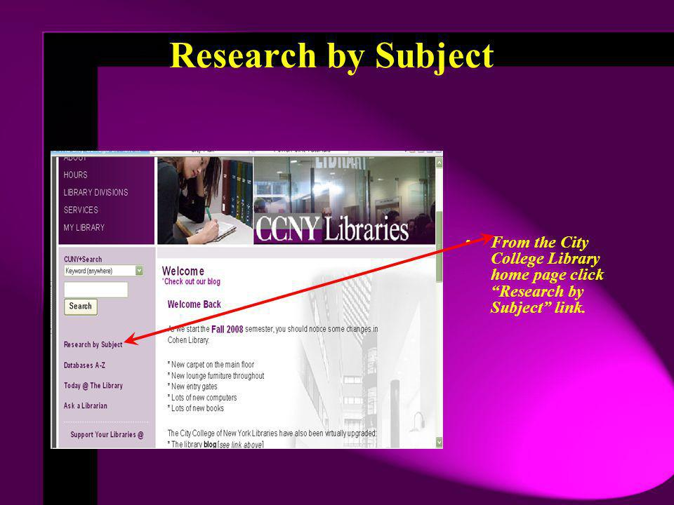 From the City College Library home page click Research by Subject link. Research by Subject
