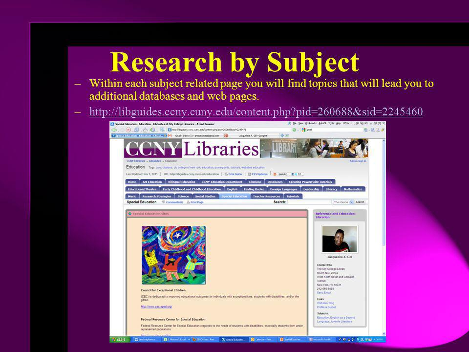 –Within each subject related page you will find topics that will lead you to additional databases and web pages. –http://libguides.ccny.cuny.edu/conte