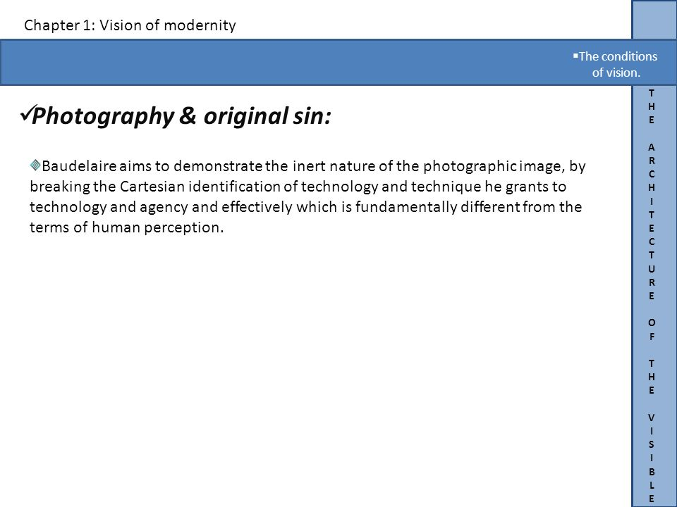 THEARCHITECTUREOFTHEVISIBLETHEARCHITECTUREOFTHEVISIBLE Chapter 1: Vision of modernity Photography & original sin:.