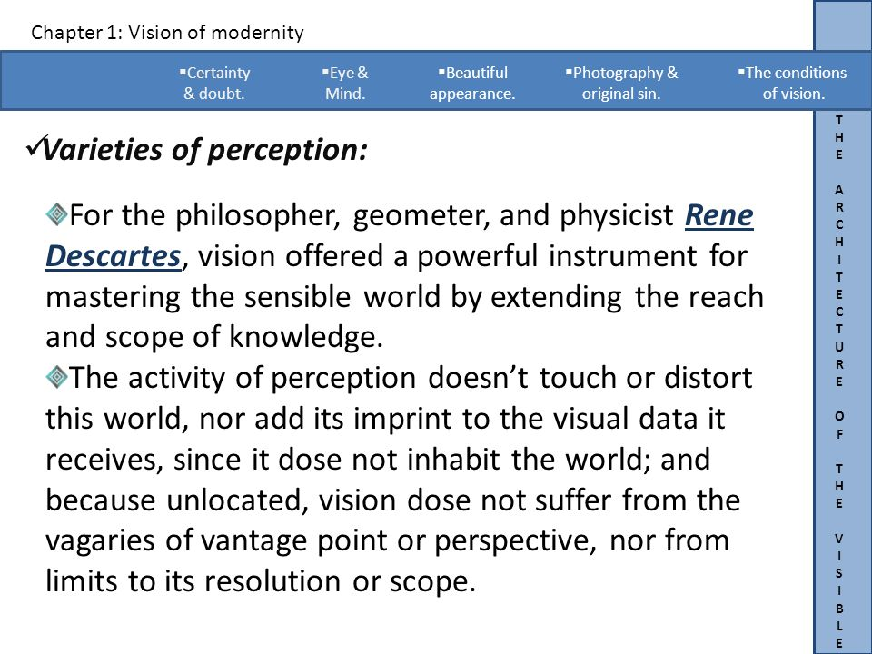 THEARCHITECTUREOFTHEVISIBLETHEARCHITECTUREOFTHEVISIBLE Chapter 1: Vision of modernity Varieties of perception:.
