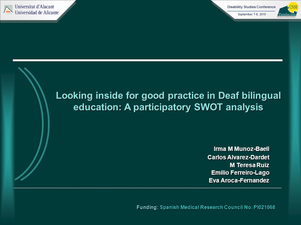 September 7-9, 2010 Disability Studies Conference Funding: Spanish Medical Research Council No.