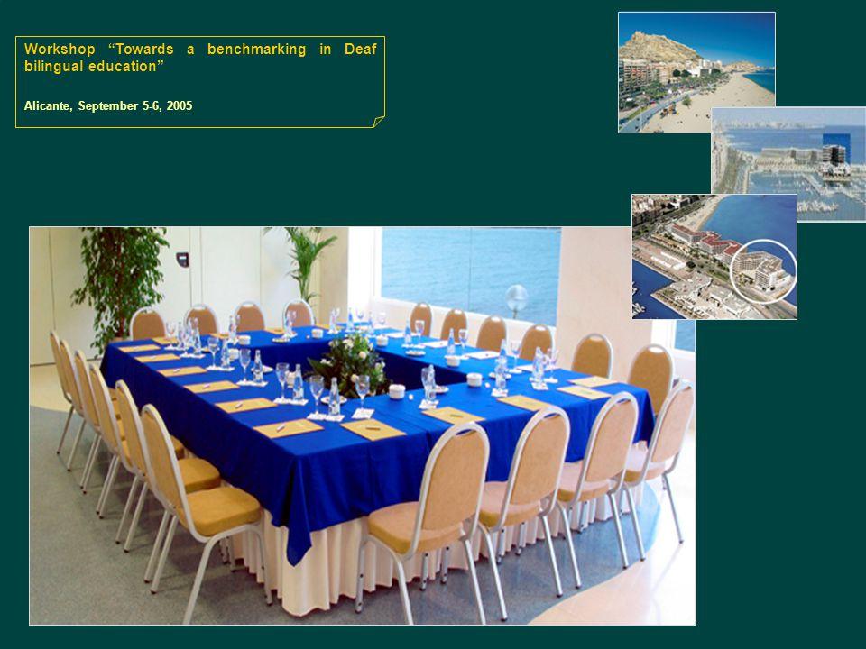 September 7-9, 2010 Disability Studies Conference Workshop Towards a benchmarking in Deaf bilingual education Alicante, September 5-6, 2005