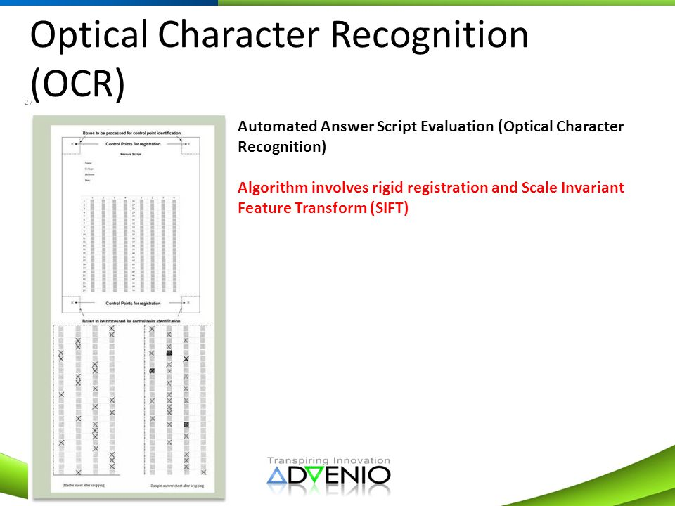 Optical Character Recognition (OCR) 27 Automated Answer Script Evaluation (Optical Character Recognition) Algorithm involves rigid registration and Sc