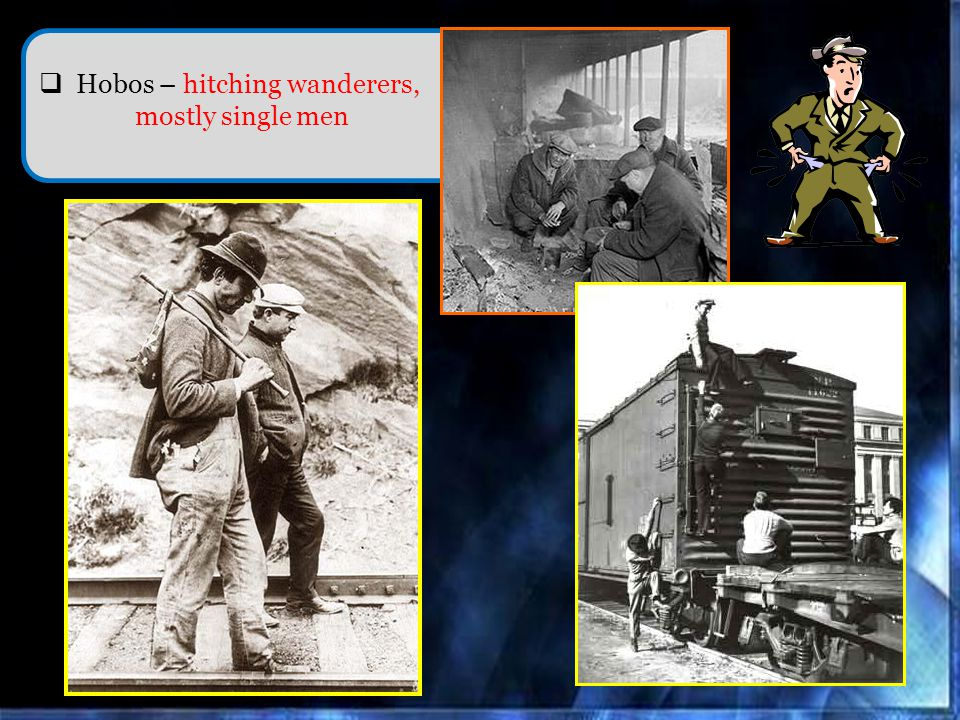 Hobos – hitching wanderers, mostly single men