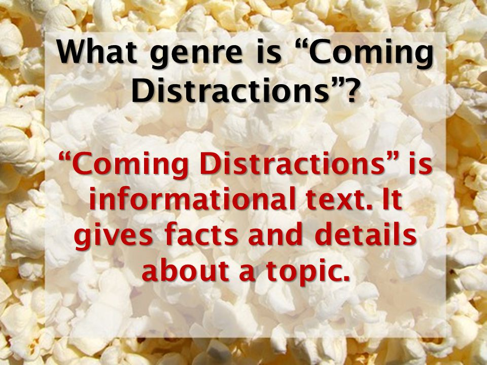 What is the main idea of Coming Distractions.