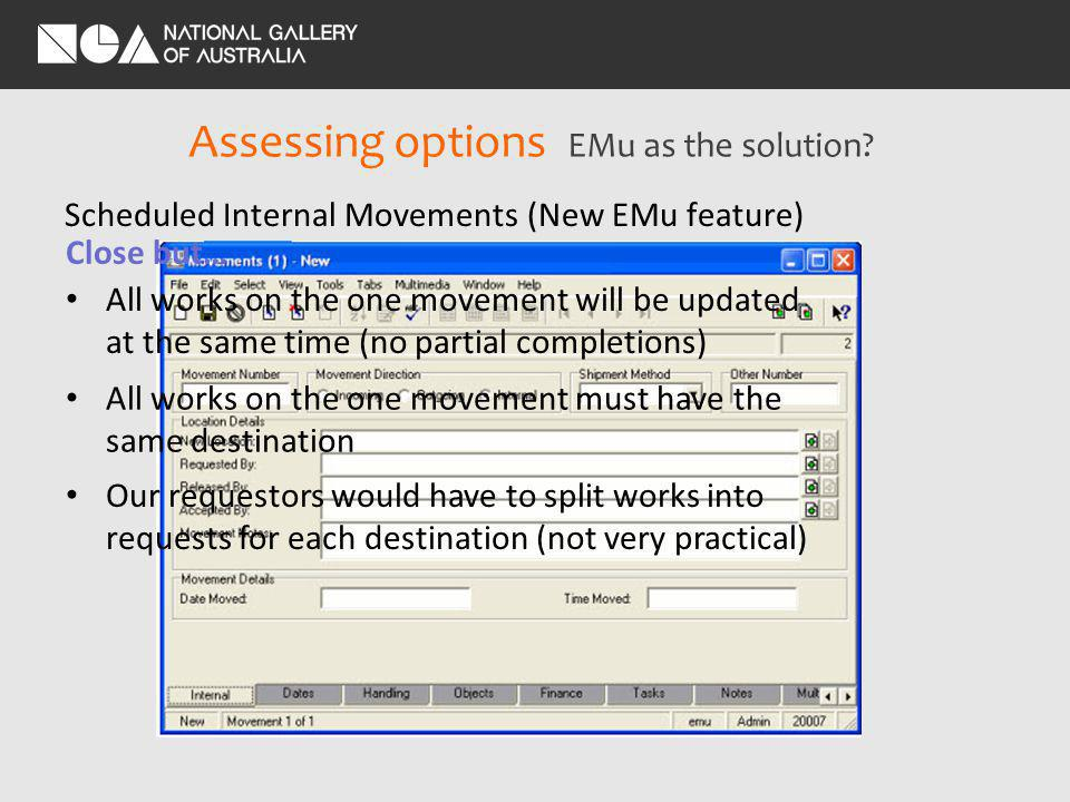 Assessing options EMu as the solution.