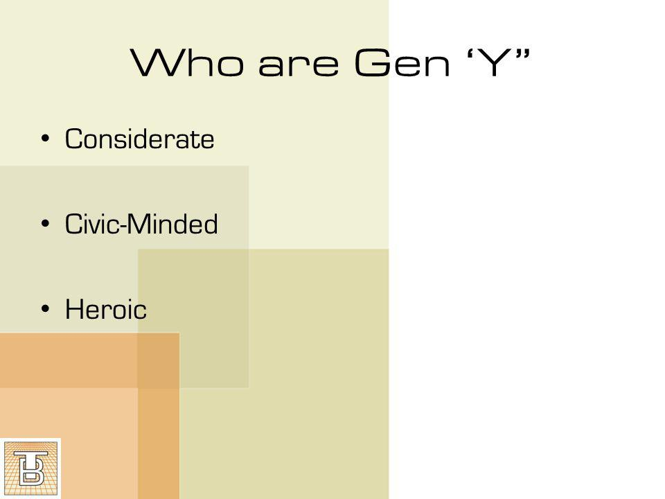 Who are Gen Y Considerate Civic-Minded Heroic