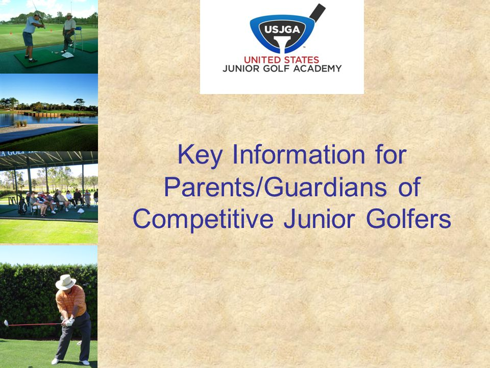 Key Information for Parents/Guardians of Competitive Junior Golfers