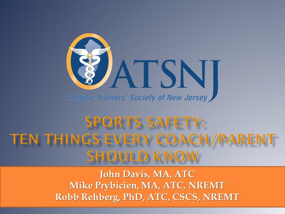 John Davis, MA, ATC Mike Prybicien, MA, ATC, NREMT Robb Rehberg, PhD, ATC, CSCS, NREMT