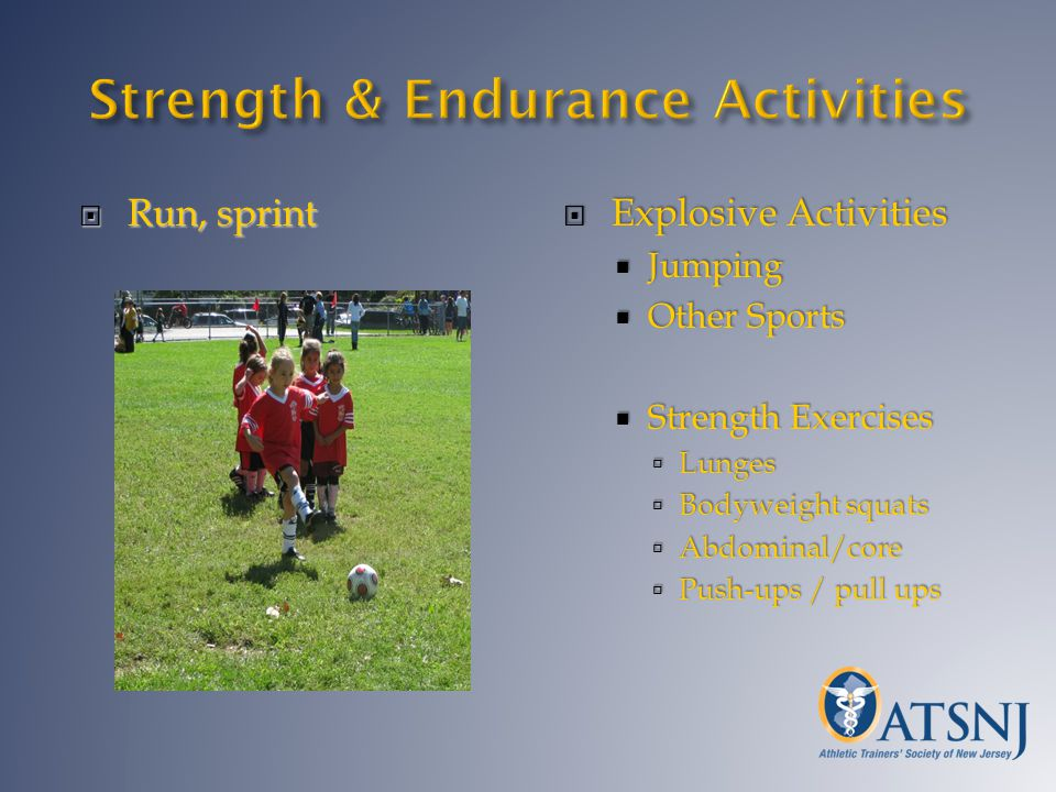 Run, sprint Run, sprint Explosive Activities Explosive Activities Jumping Jumping Other Sports Other Sports Strength Exercises Strength Exercises Lung
