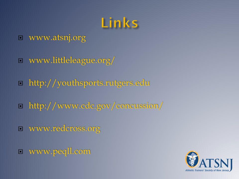 www.atsnj.org www.atsnj.org www.littleleague.org/ www.littleleague.org/ http://youthsports.rutgers.edu http://youthsports.rutgers.edu http://www.cdc.gov/concussion/ http://www.cdc.gov/concussion/ www.redcross.org www.redcross.org www.peqll.com www.peqll.com
