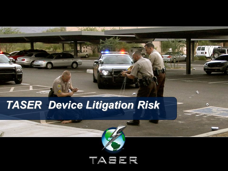 Law Enforcement Litigation Risk TASER ECD play an important role in reducing excessive use-of-force litigation against LE and individual officers –related criminal prosecution of officers and employment practices liability.