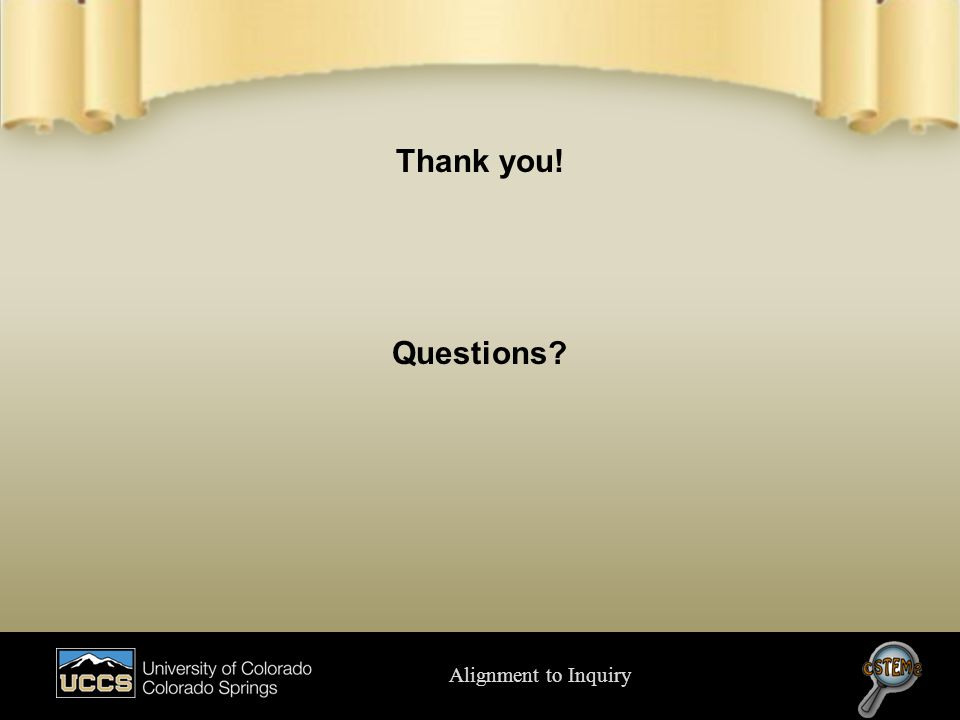 Alignment to Inquiry Thank you! Questions