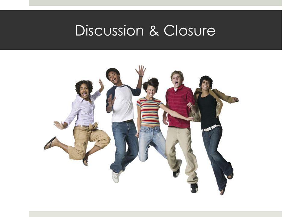Discussion & Closure