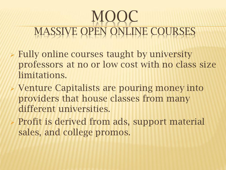 Fully online courses taught by university professors at no or low cost with no class size limitations.