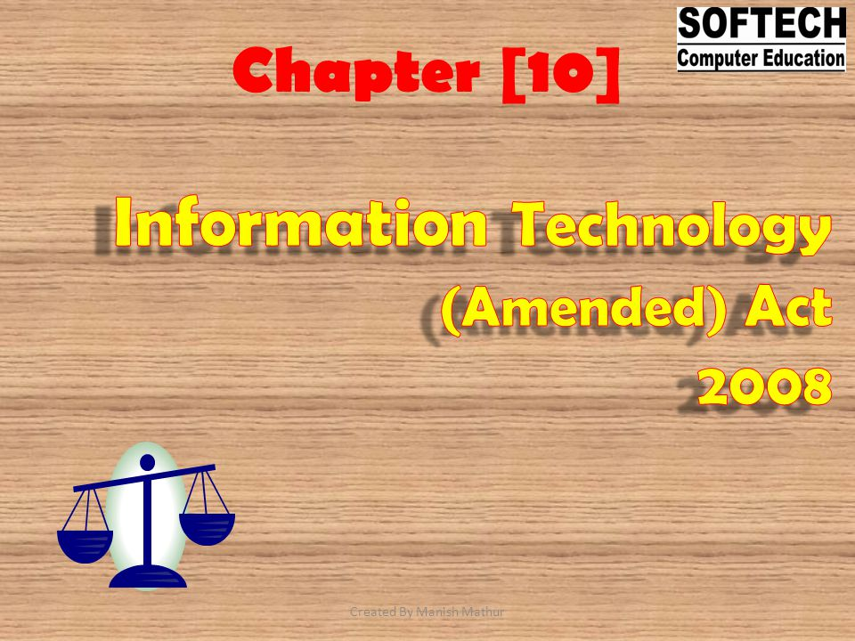 Section 5: Legal recognition of Electronic signature Where any law requires that information should be authenticated by affixing signature of any person then such requirement shall be satisfied if it is authenticated by means of electronic signature.