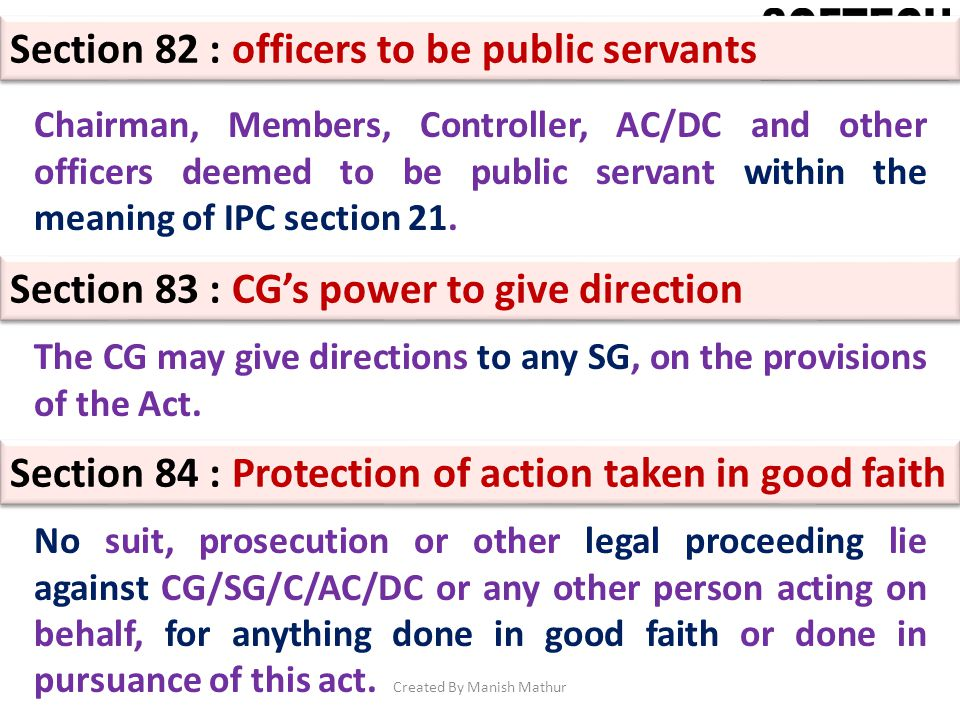 Section 82 : officers to be public servants Chairman, Members, Controller, AC/DC and other officers deemed to be public servant within the meaning of
