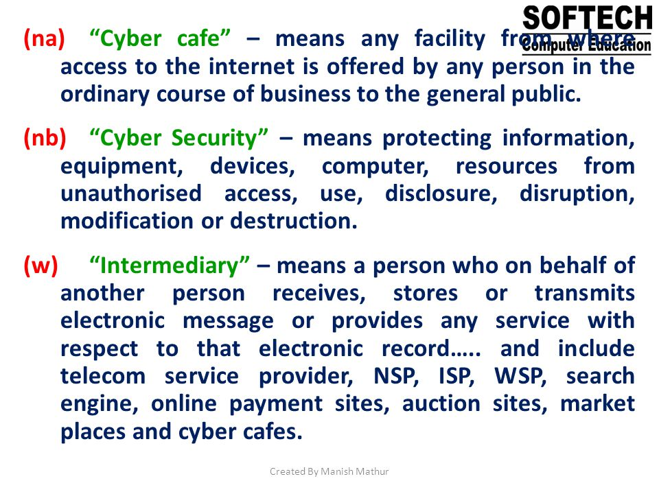 (na)Cyber cafe – means any facility from where access to the internet is offered by any person in the ordinary course of business to the general publi