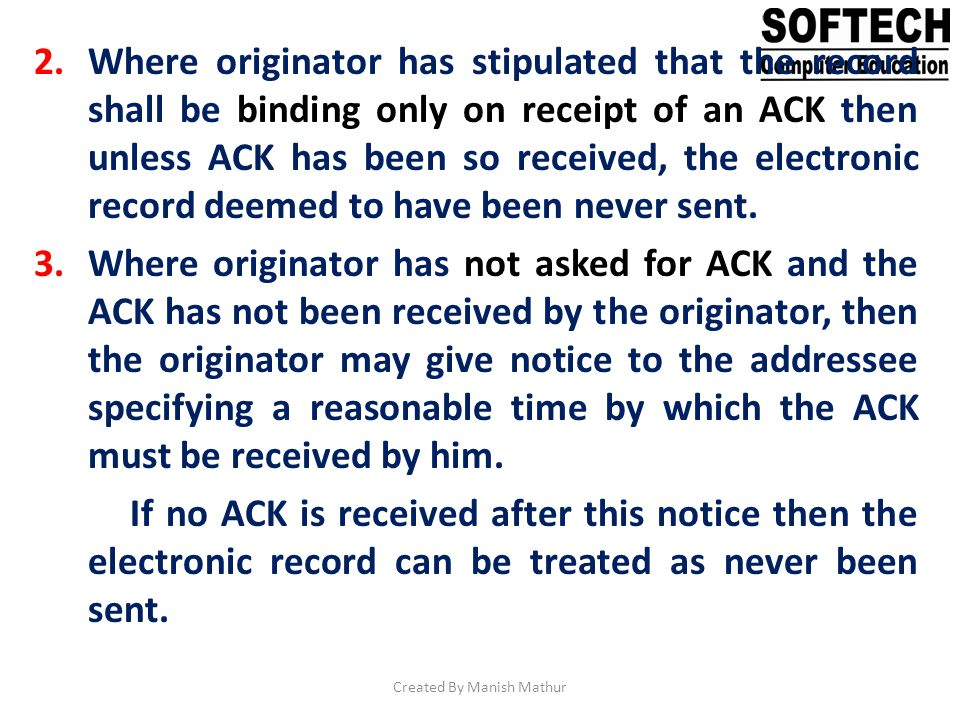 2.Where originator has stipulated that the record shall be binding only on receipt of an ACK then unless ACK has been so received, the electronic reco
