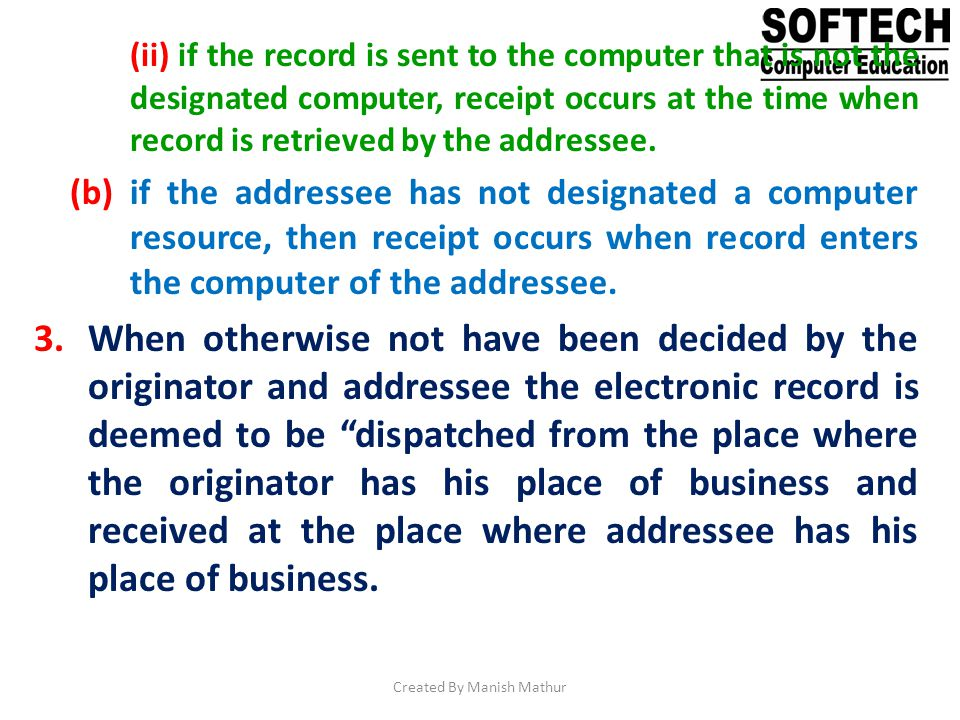 (ii) if the record is sent to the computer that is not the designated computer, receipt occurs at the time when record is retrieved by the addressee.