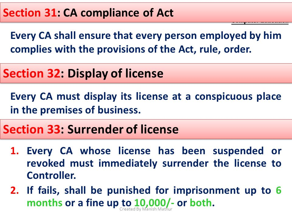 Every CA shall ensure that every person employed by him complies with the provisions of the Act, rule, order. Section 31: CA compliance of Act Section