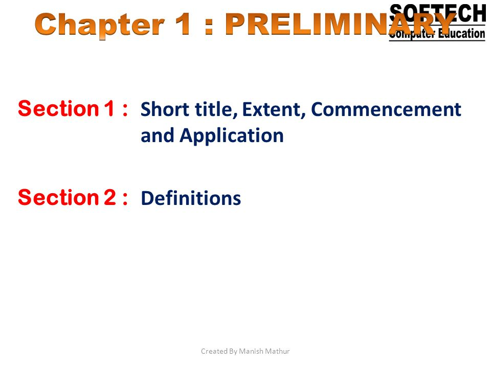 Section 1 : Short title, Extent, Commencement and Application Section 2 : Definitions Created By Manish Mathur