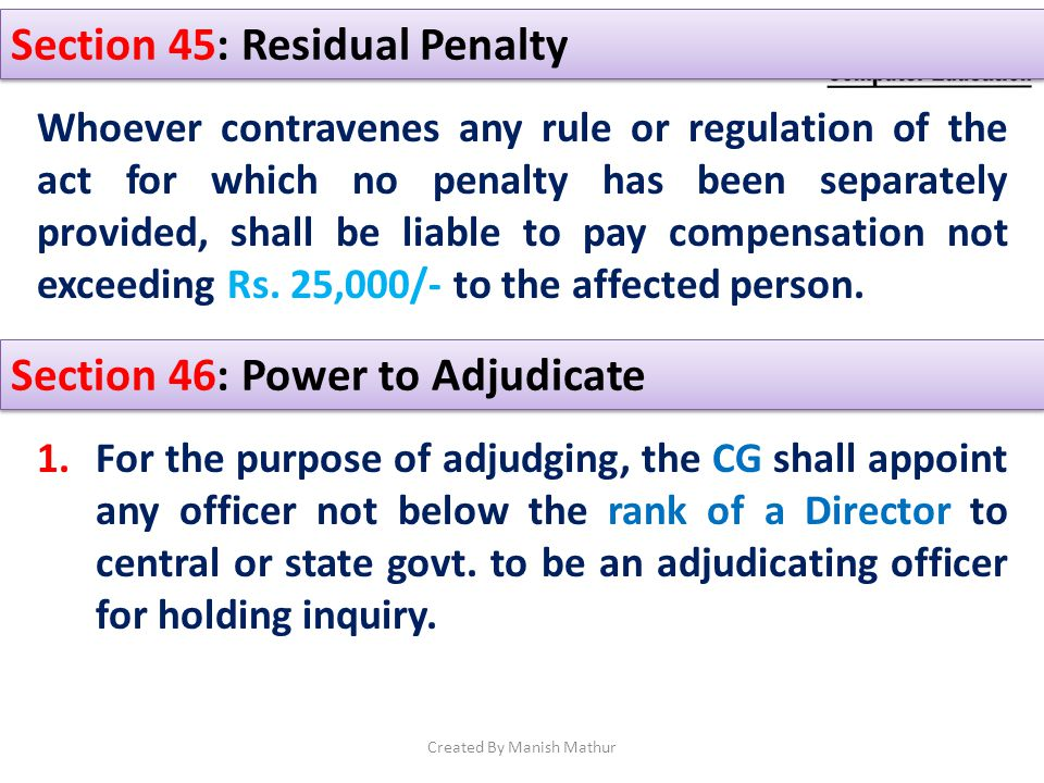Section 45: Residual Penalty Whoever contravenes any rule or regulation of the act for which no penalty has been separately provided, shall be liable