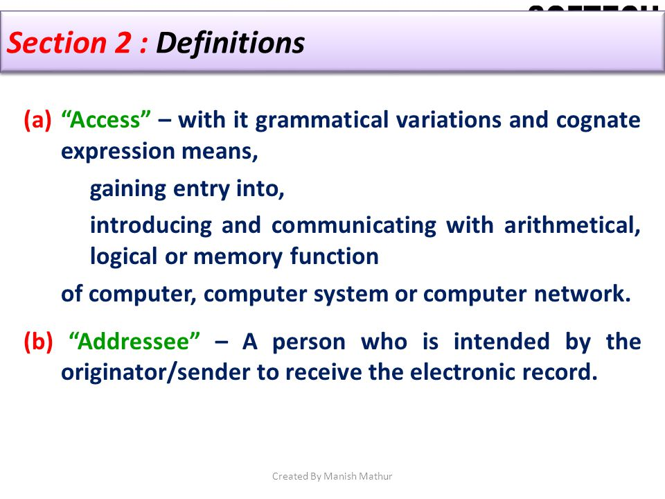 Section 2 : Definitions (a)Access – with it grammatical variations and cognate expression means, gaining entry into, introducing and communicating wit
